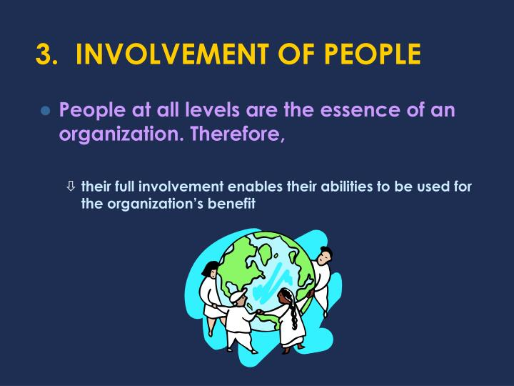 3.  INVOLVEMENT OF PEOPLE