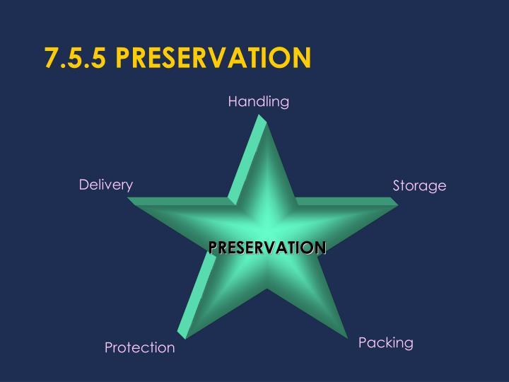 7.5.5 PRESERVATION