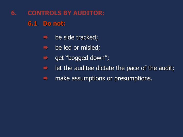 CONTROLS BY AUDITOR: