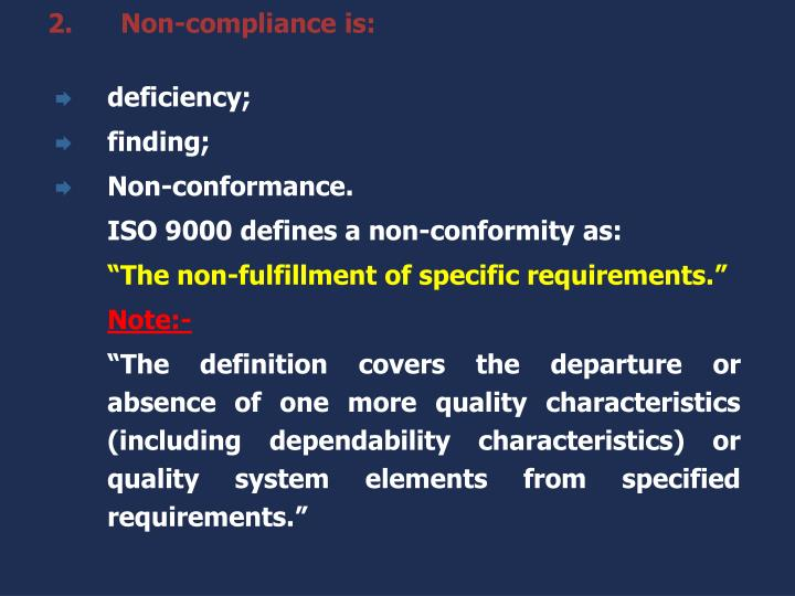 Non-compliance is: