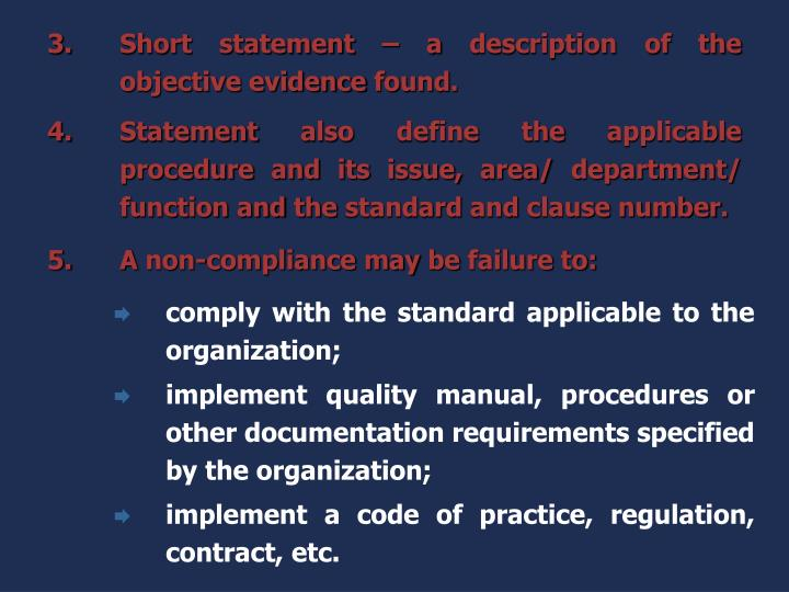 Short statement – a description of the objective evidence found.