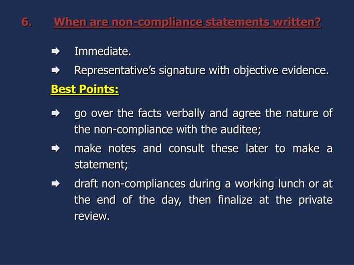 When are non-compliance statements written?