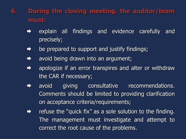 During the closing meeting, the auditor/team must: