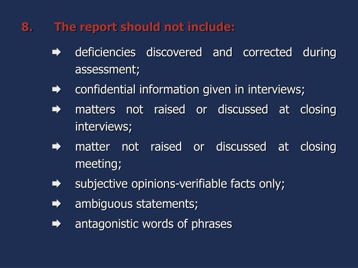 The report should not include: