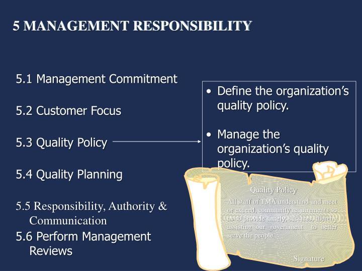 5 MANAGEMENT RESPONSIBILITY