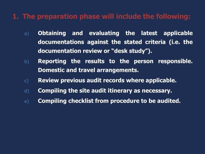 The preparation phase will include the following: