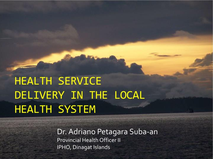 HEALTH SERVICE DELIVERY IN THE LOCAL HEALTH SYSTEM