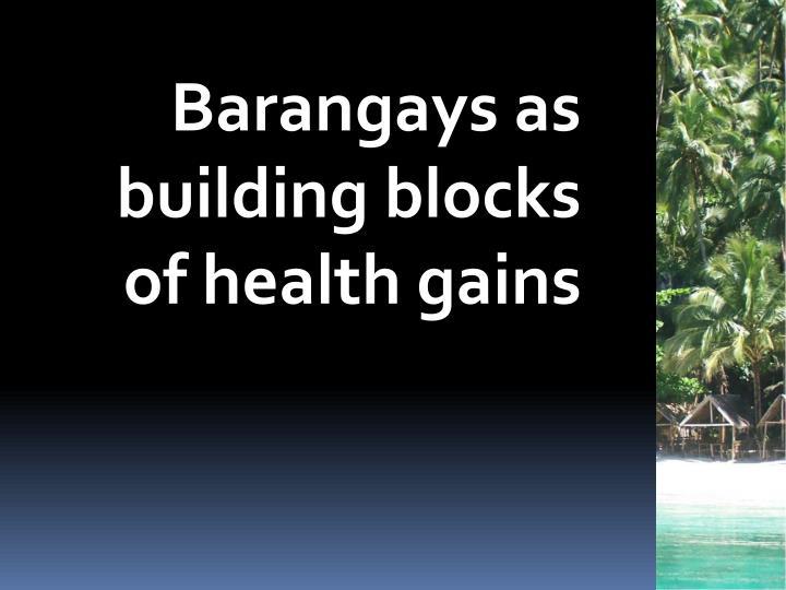 Barangays as building blocks of health gains