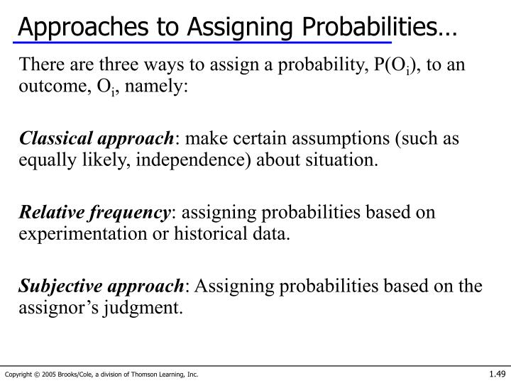 Approaches to Assigning Probabilities…