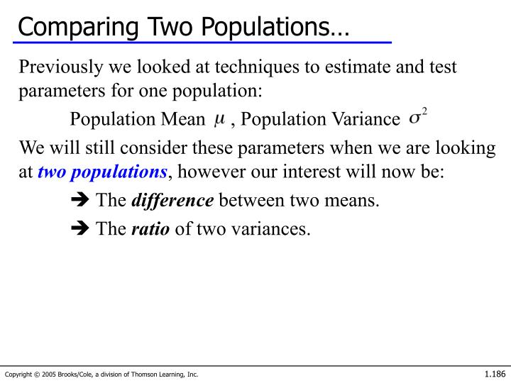 Comparing Two Populations…