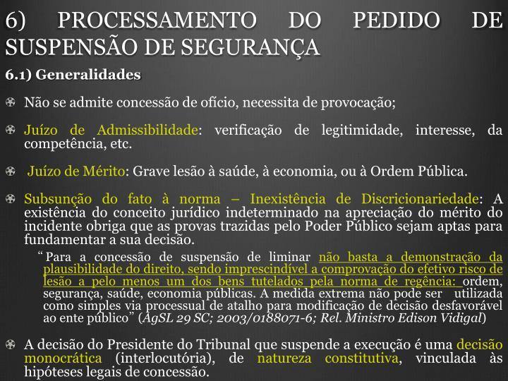 6) PROCESSAMENTO DO PEDIDO DE SUSPENSO DE SEGURANA