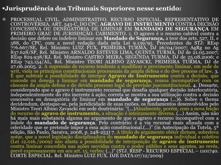 Jurisprudncia dos Tribunais Superiores nesse sentido: