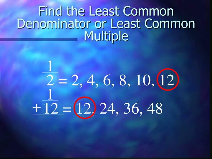 Find the Least Common Denominator or Least Common Multiple