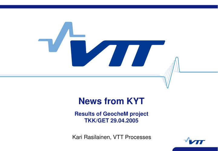 News from kyt results of geochem project tkk get 29 04 2005