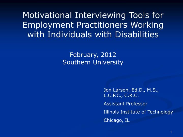 Motivational Interviewing Tools for Employment Practitioners Working with Individuals with Disabilit...