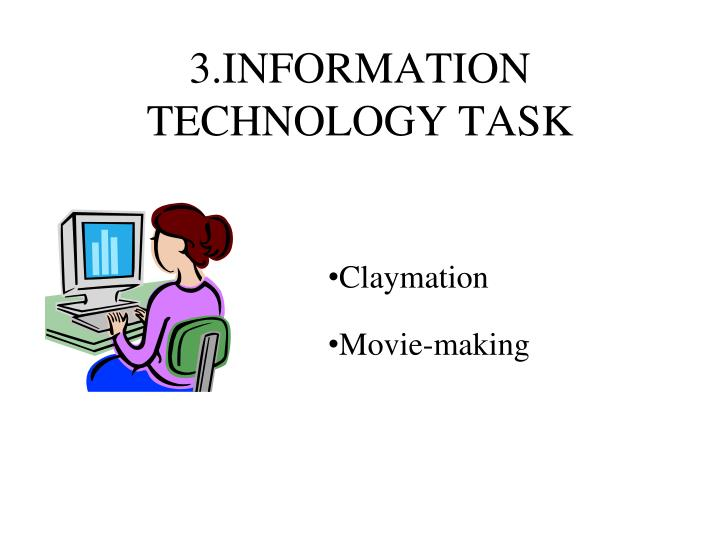 3.INFORMATION TECHNOLOGY TASK