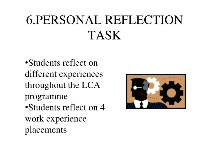 6.PERSONAL REFLECTION TASK