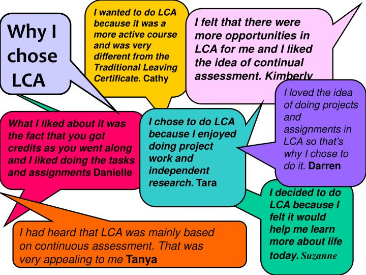 I wanted to do LCA because it was a more active course and was very different from the Traditional Leaving Certificate.