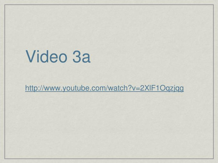 Video 3a