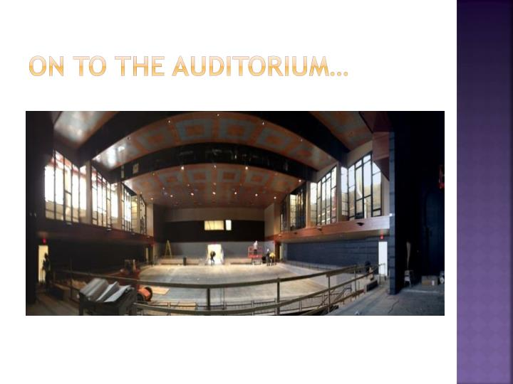 On to the Auditorium…