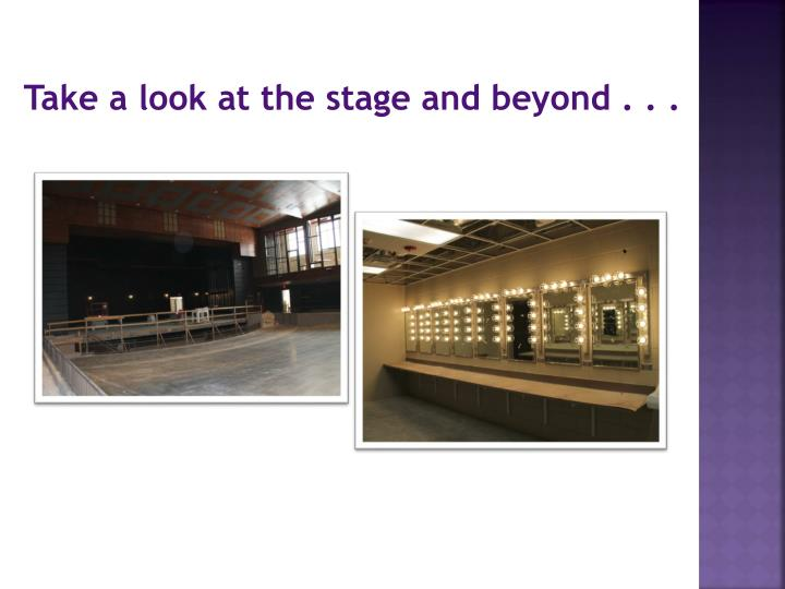 Take a look at the stage and beyond . . .