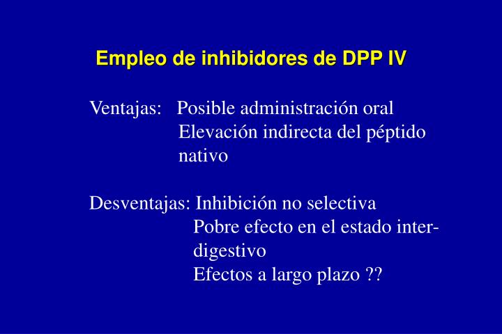 Empleo de inhibidores de DPP IV