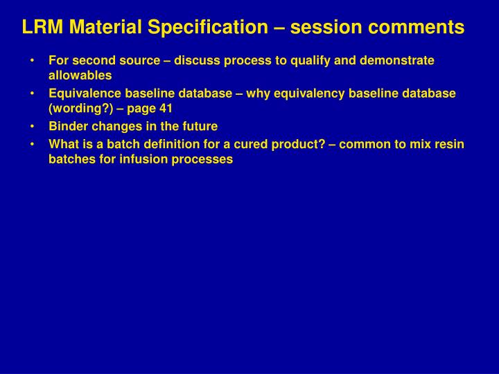 LRM Material Specification – session comments