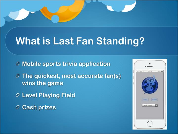 What is Last Fan Standing?