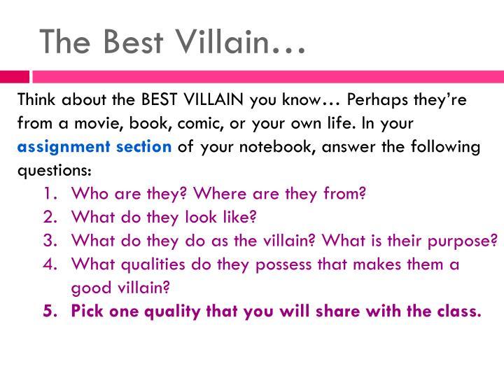 The Best Villain…