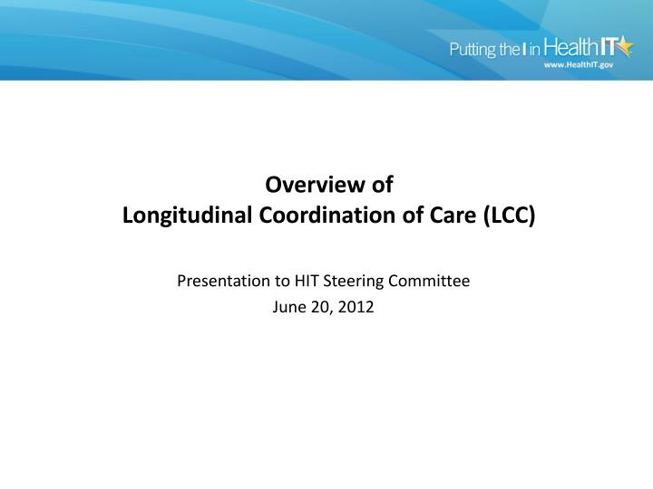 Overview of longitudinal coordination of care lcc