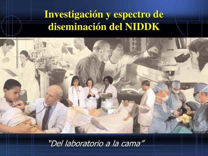Investigación y espectro de diseminación del NIDDK