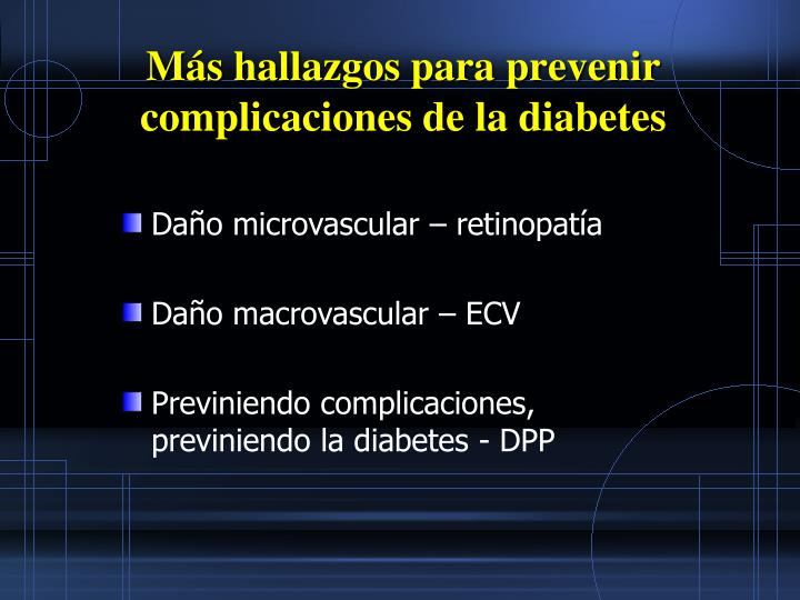Ms hallazgos para prevenir complicaciones de la diabetes