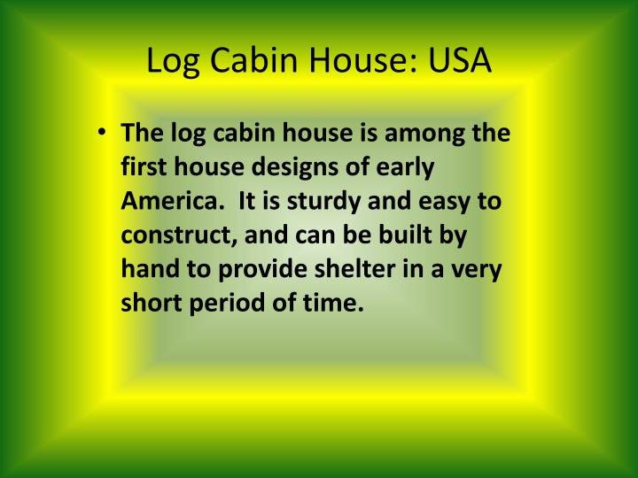 Log Cabin House: USA