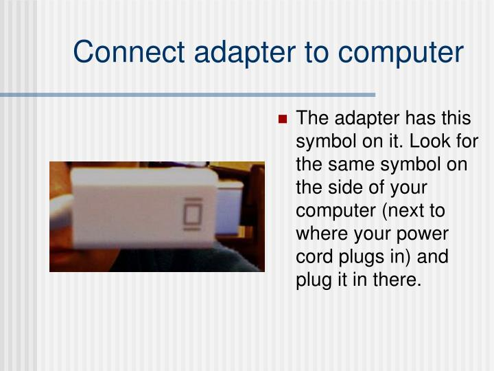 Connect adapter to computer