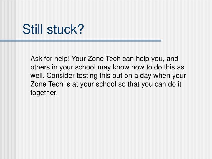 Still stuck?