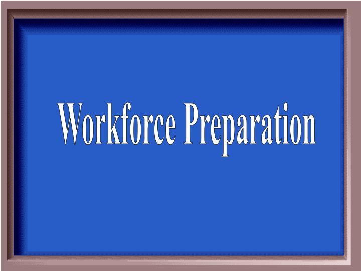Workforce Preparation