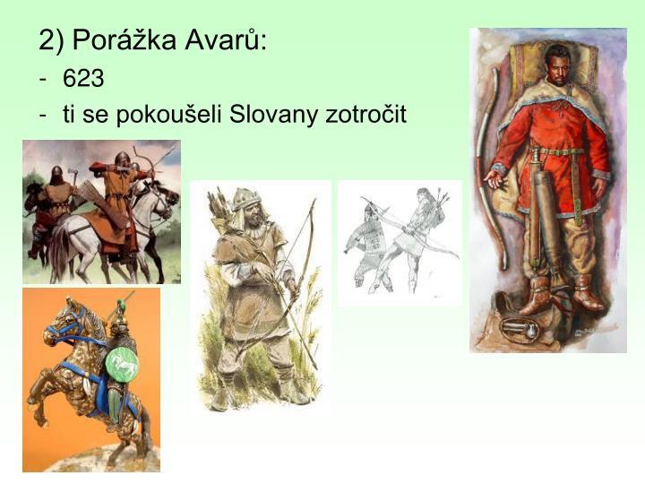 2) Porážka Avarů: