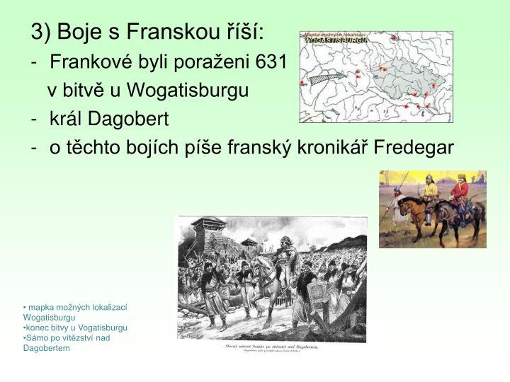 3) Boje s Franskou říší: