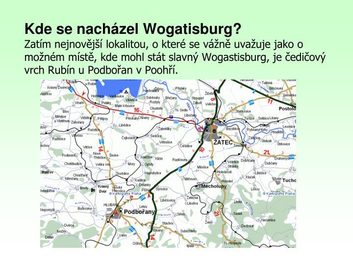 Kde se nacházel Wogatisburg?