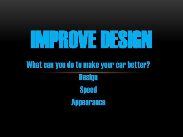 IMPROVE Design