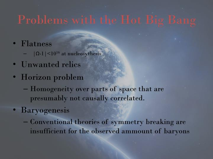 Problems with the hot big bang
