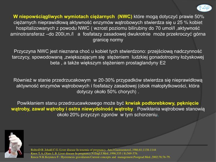 W niepowściągliwych wymiotach ciężarnych  (NWC)