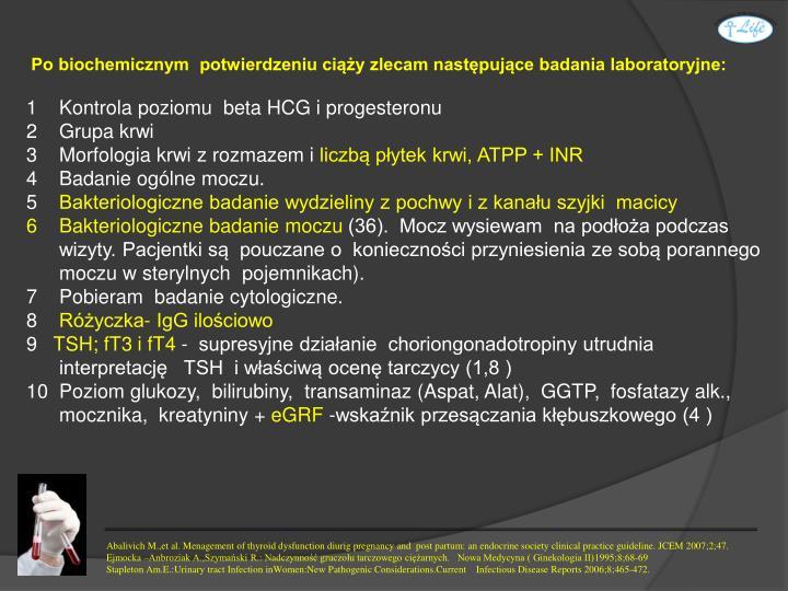 Po biochemicznym  potwierdzeniu ciąży zlecam następujące badania laboratoryjne: