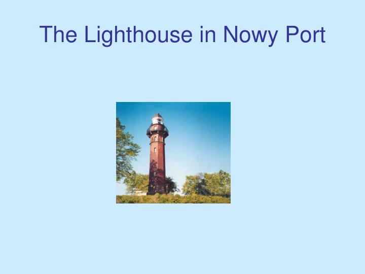 The Lighthouse in Nowy Port