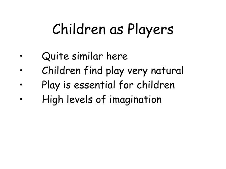 Children as Players