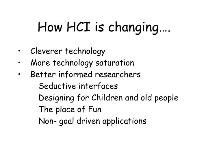 How HCI is changing….