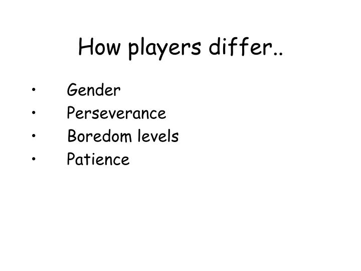 How players differ..