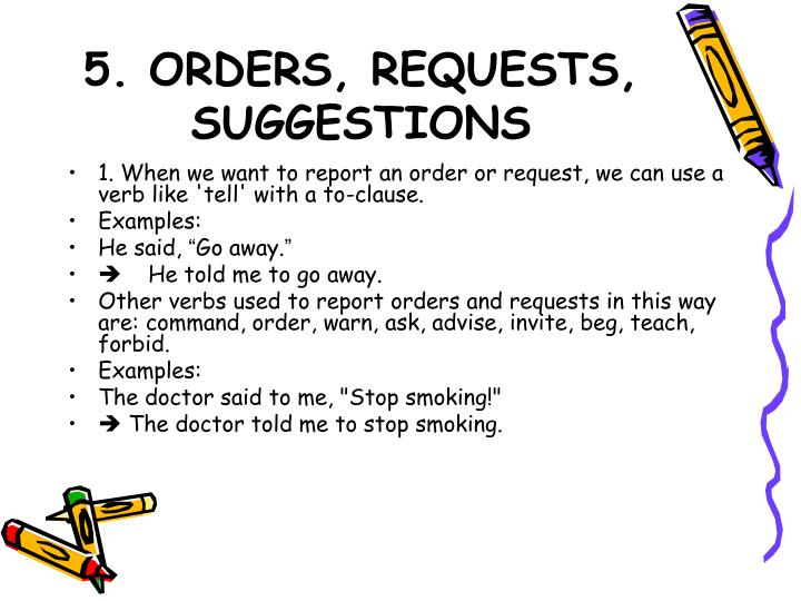5. ORDERS, REQUESTS, SUGGESTIONS