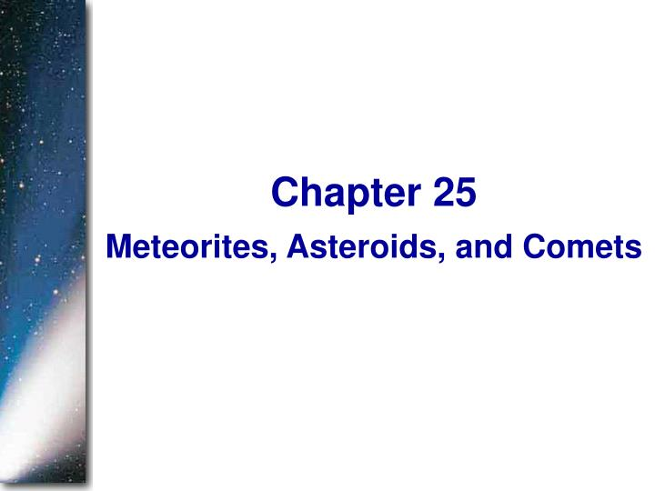 Meteorites asteroids and comets