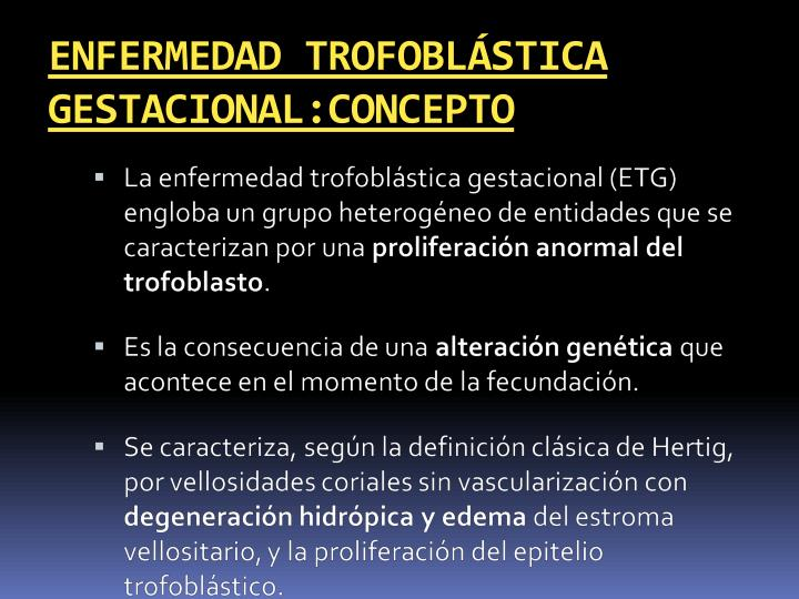 ENFERMEDAD TROFOBLÁSTICA GESTACIONAL:CONCEPTO